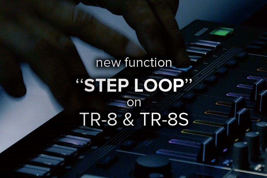 Roland Added A New Step Loop Function Into The TR-8 & TR-8S