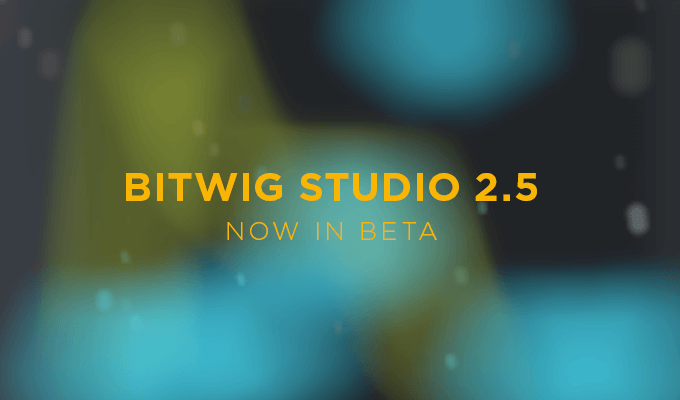 Bitwig Studio 2.5 Beta