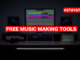 free music making tools