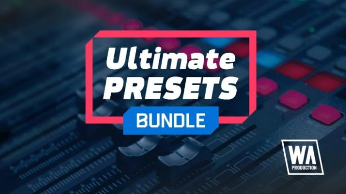W.A. Production Ultimate Presets Bundle