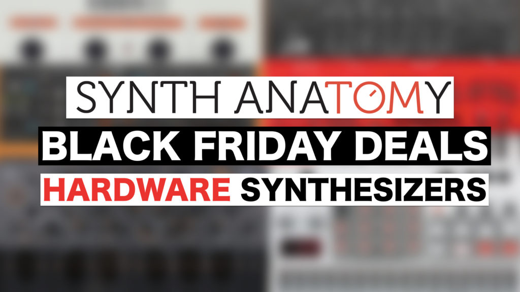 Black Friday Hardware Synthesizer Deals